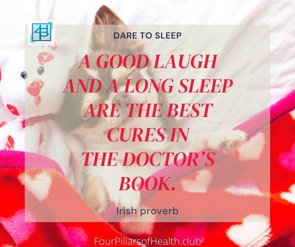 Dare to sleep - Irish Proverb