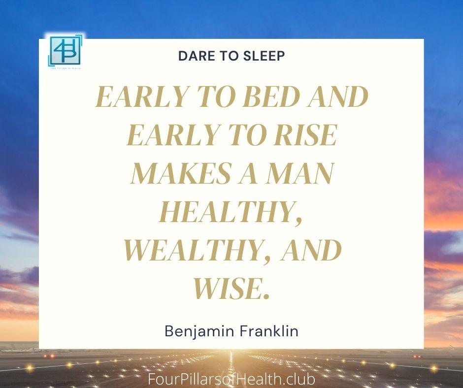 Dare to sleep - Benjamin Franklin Quote2