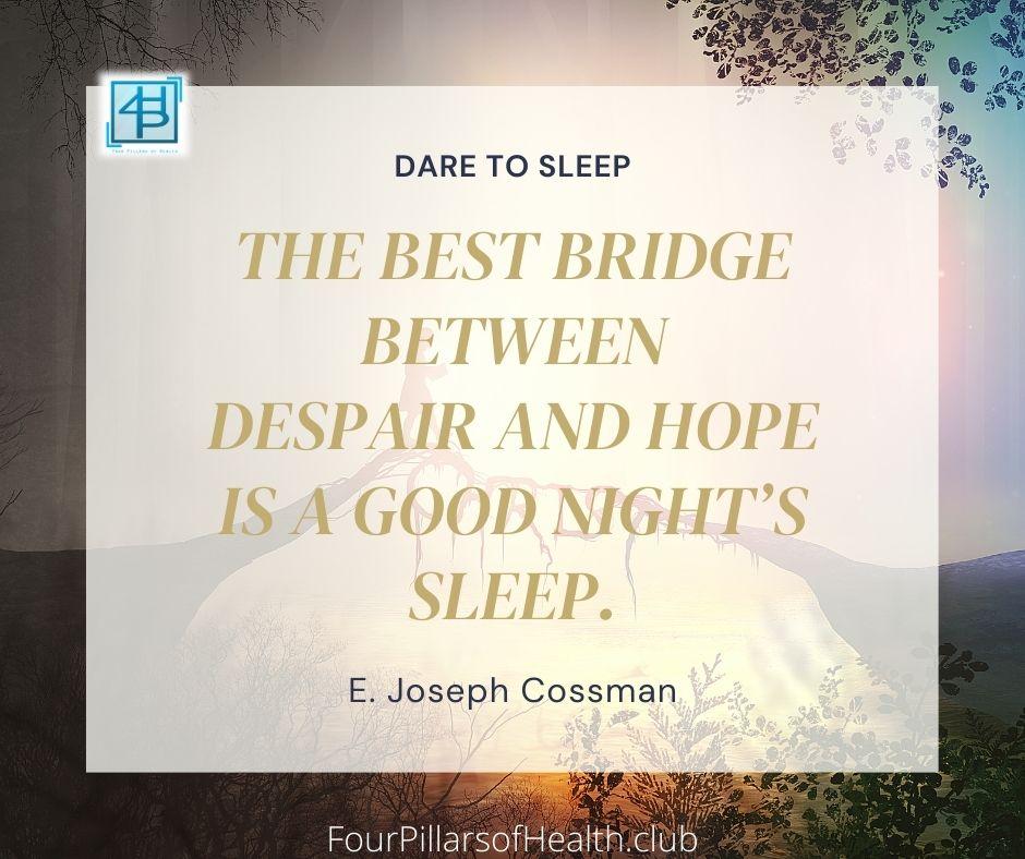 Dare to sleep - E. Joseph Cossman Quote